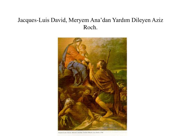 Jacques-Luis David, Meryem Ana'dan Yardım Dileyen Aziz Roch.