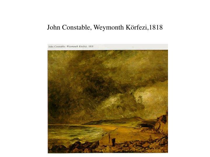 John Constable, Weymonth Körfezi,1818