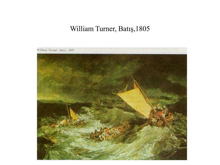 William Turner, Batış,1805