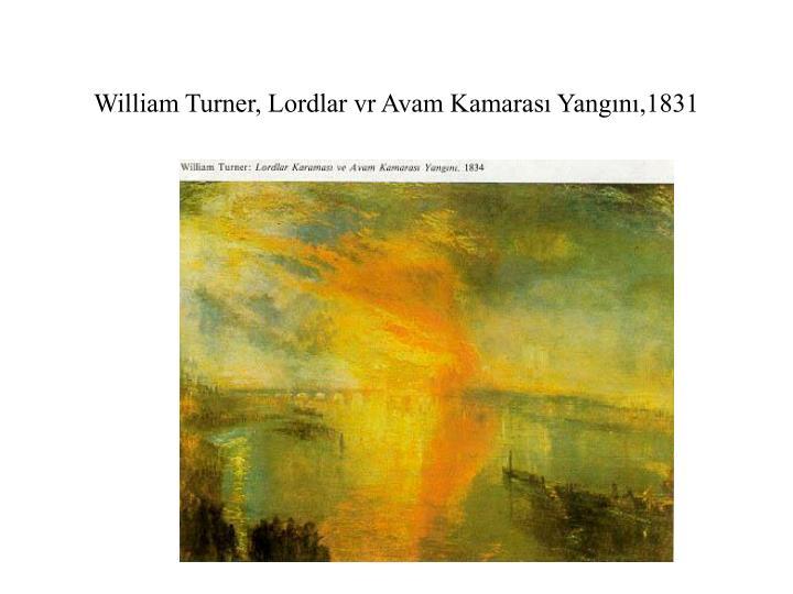 William Turner, Lordlar vr Avam Kamarası Yangını,1831