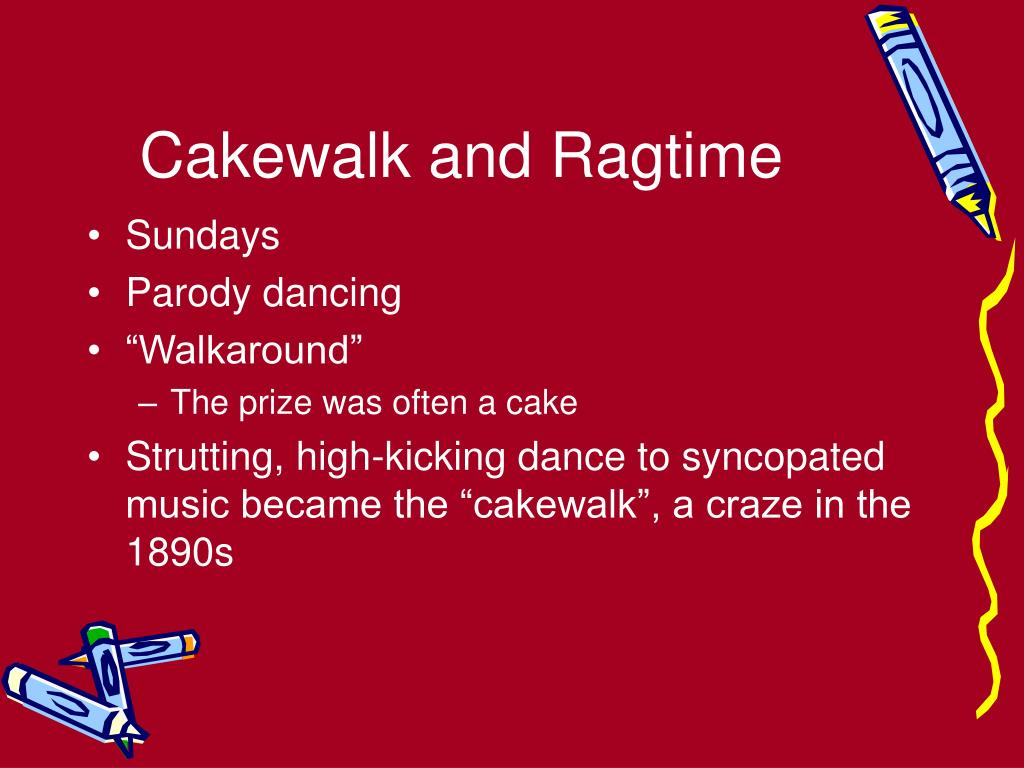 Cakewalk and Ragtime