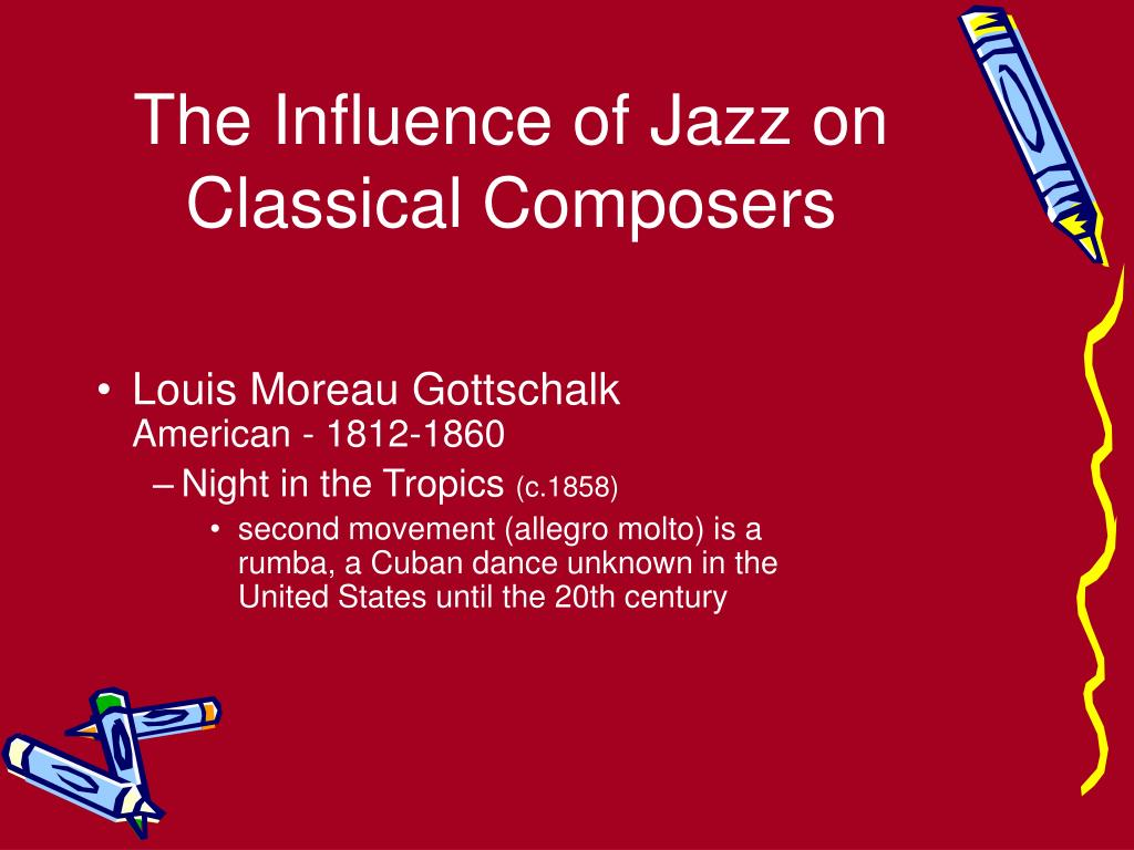 The Influence of Jazz on Classical Composers