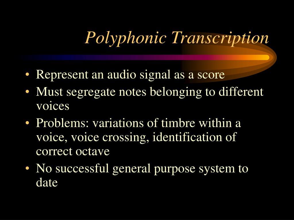 Polyphonic Transcription