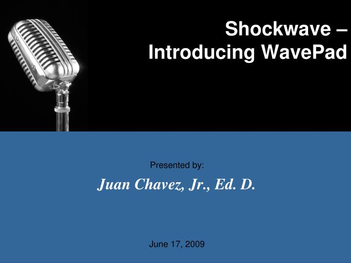 Shockwave introducing wavepad