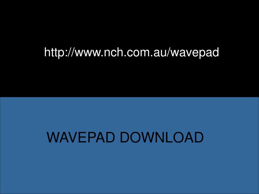 http://www.nch.com.au/wavepad