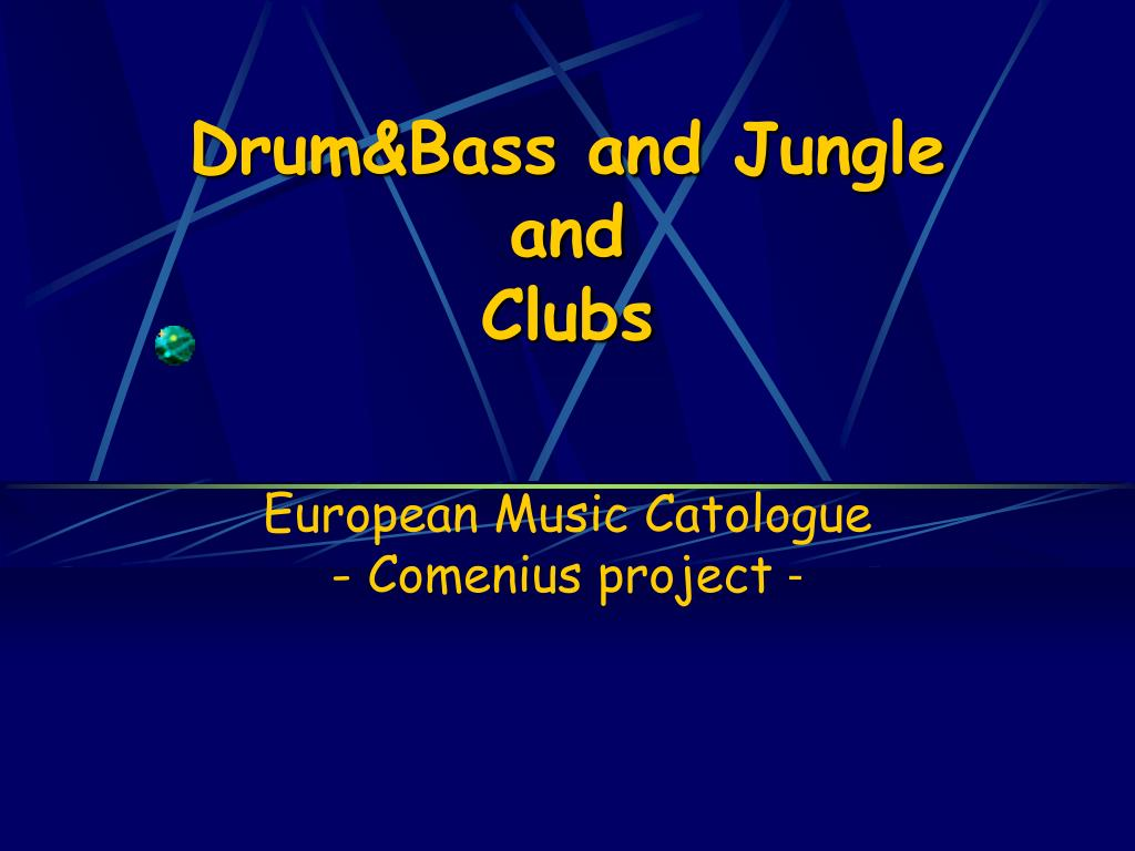 drum bass and jungle and clubs
