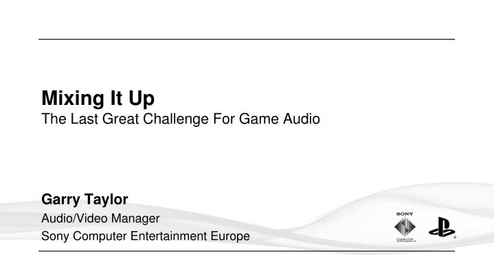 Mixing it up the last great challenge for game audio