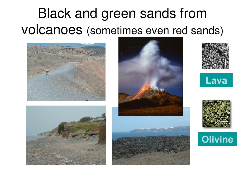 Black and green sands from volcanoes