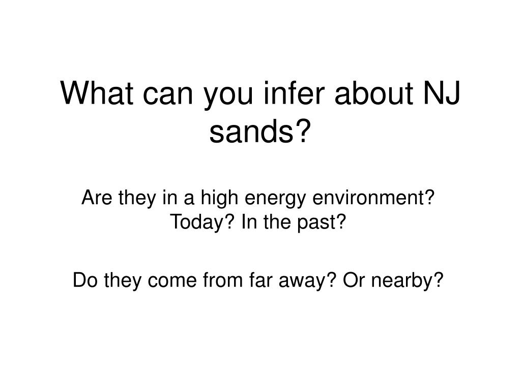What can you infer about NJ sands?