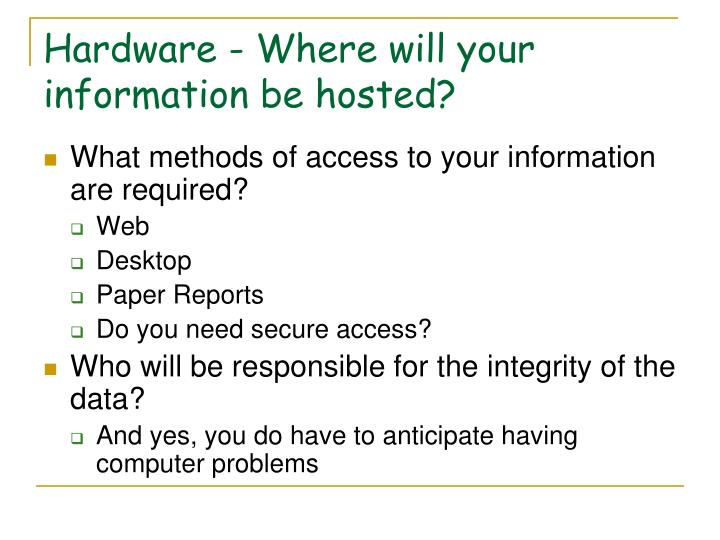 Hardware - Where will your information be hosted?