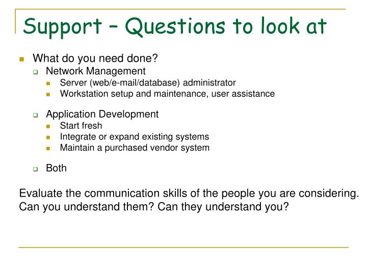 Support – Questions to look at