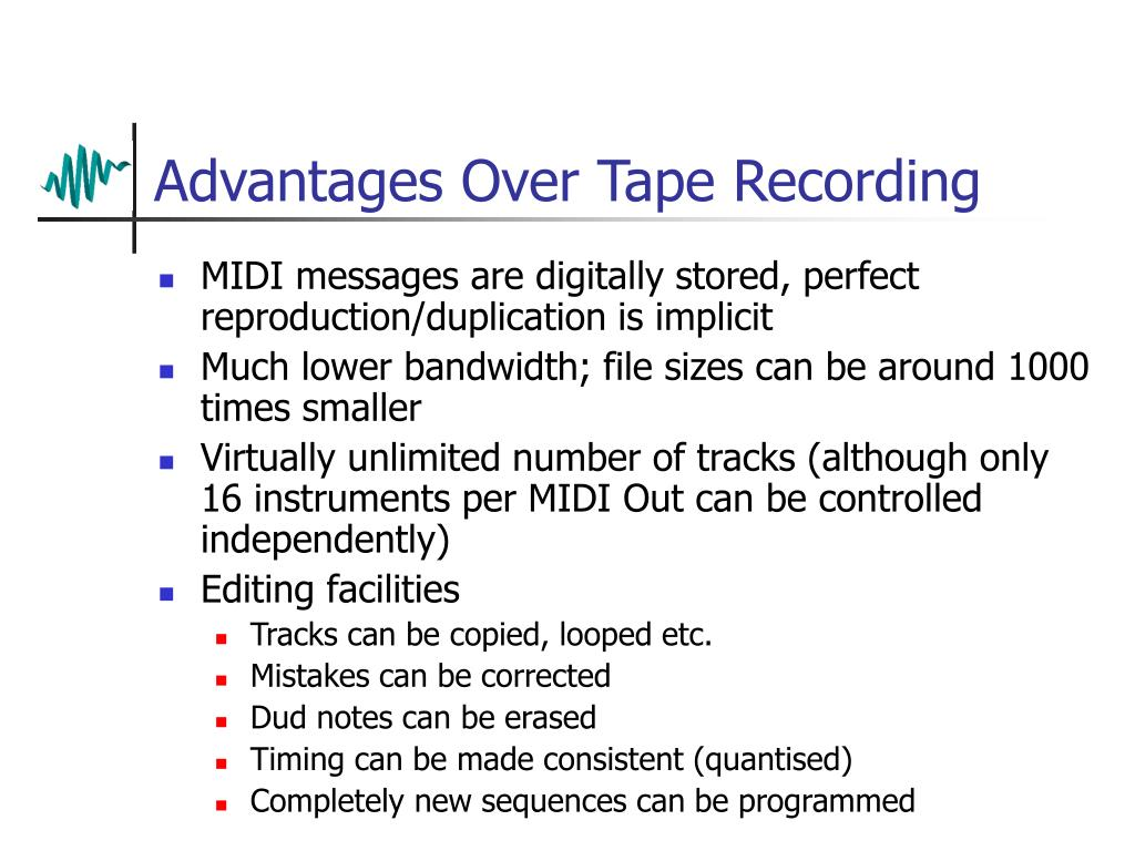 Advantages Over Tape Recording