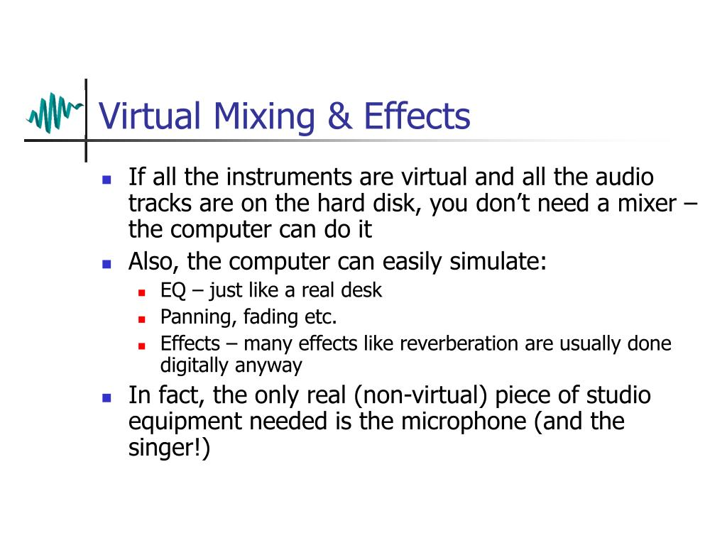 Virtual Mixing & Effects