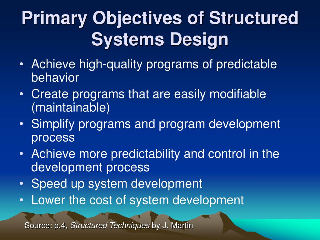 Primary Objectives of Structured Systems Design
