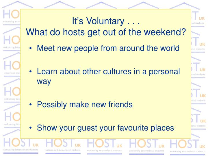 It s voluntary what do hosts get out of the weekend