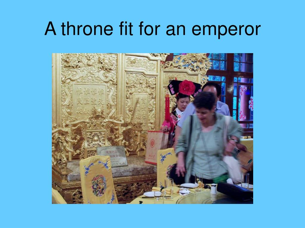 A throne fit for an emperor