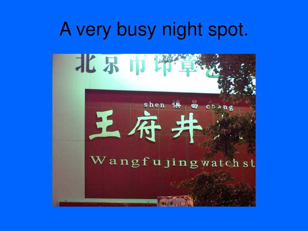 A very busy night spot.