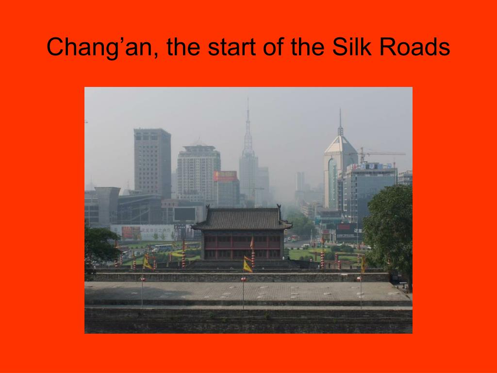 Chang'an, the start of the Silk Roads