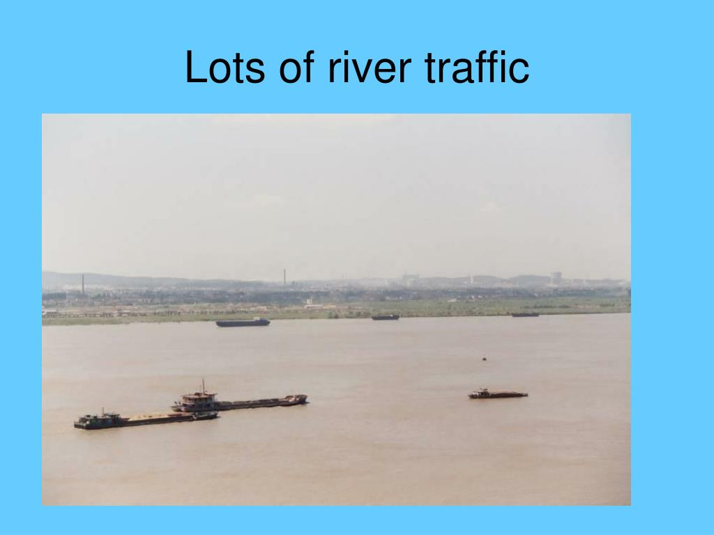 Lots of river traffic