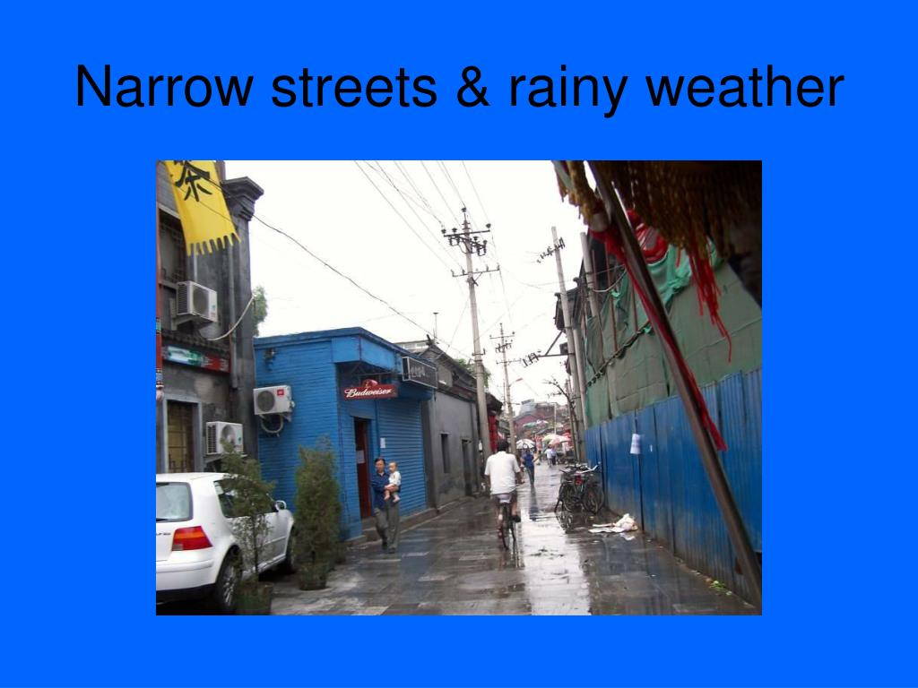 Narrow streets & rainy weather