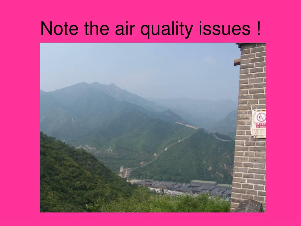 Note the air quality issues !
