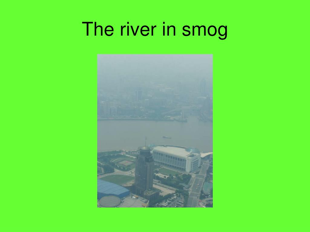 The river in smog