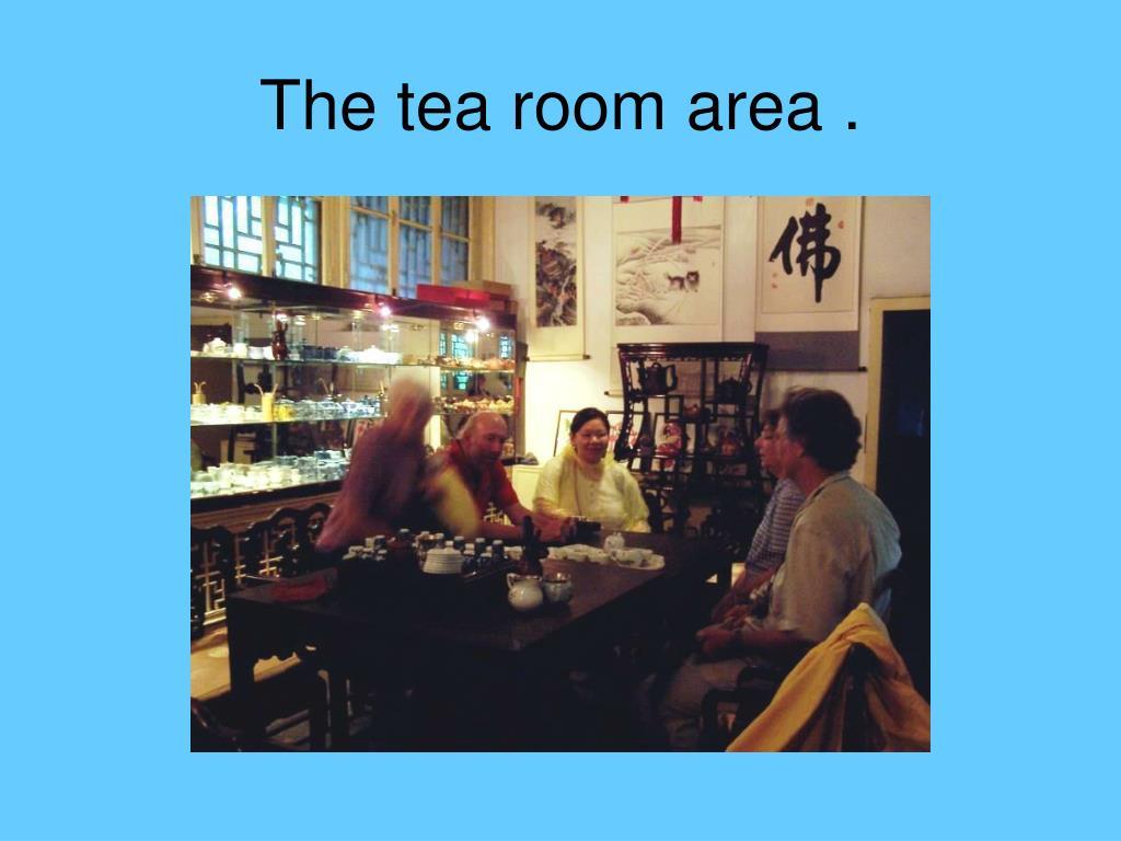 The tea room area .
