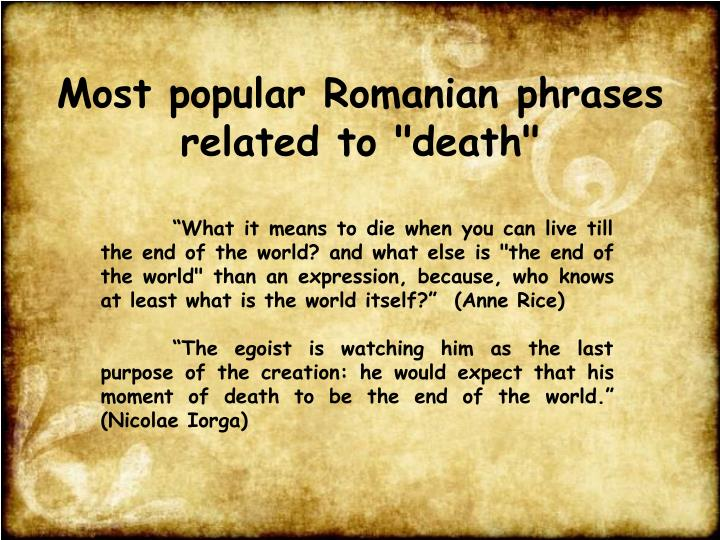 "Most popular Romanian phrases related to ""death"""