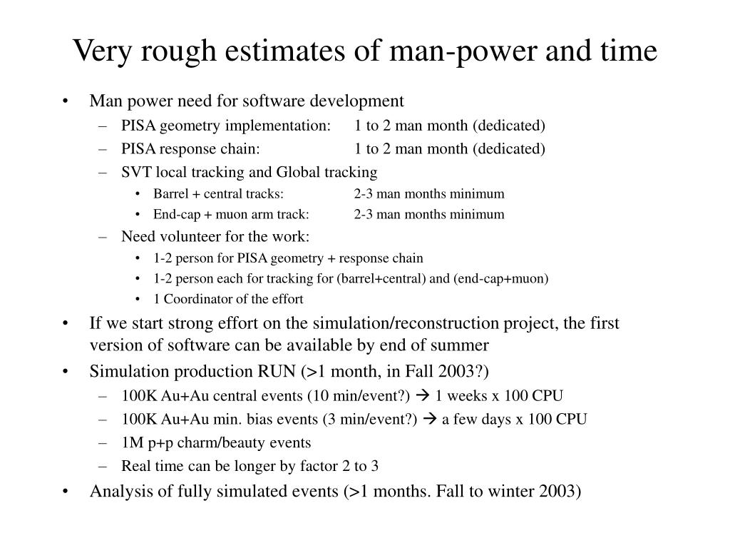 Very rough estimates of man-power and time