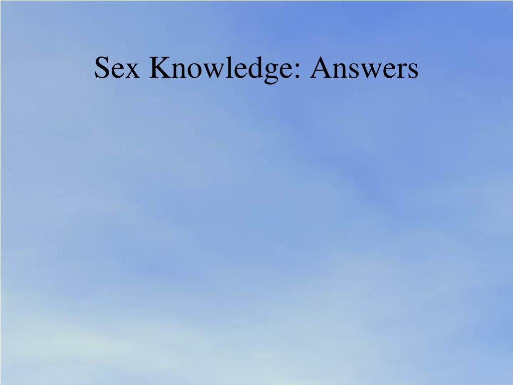 Sex Knowledge: Answers