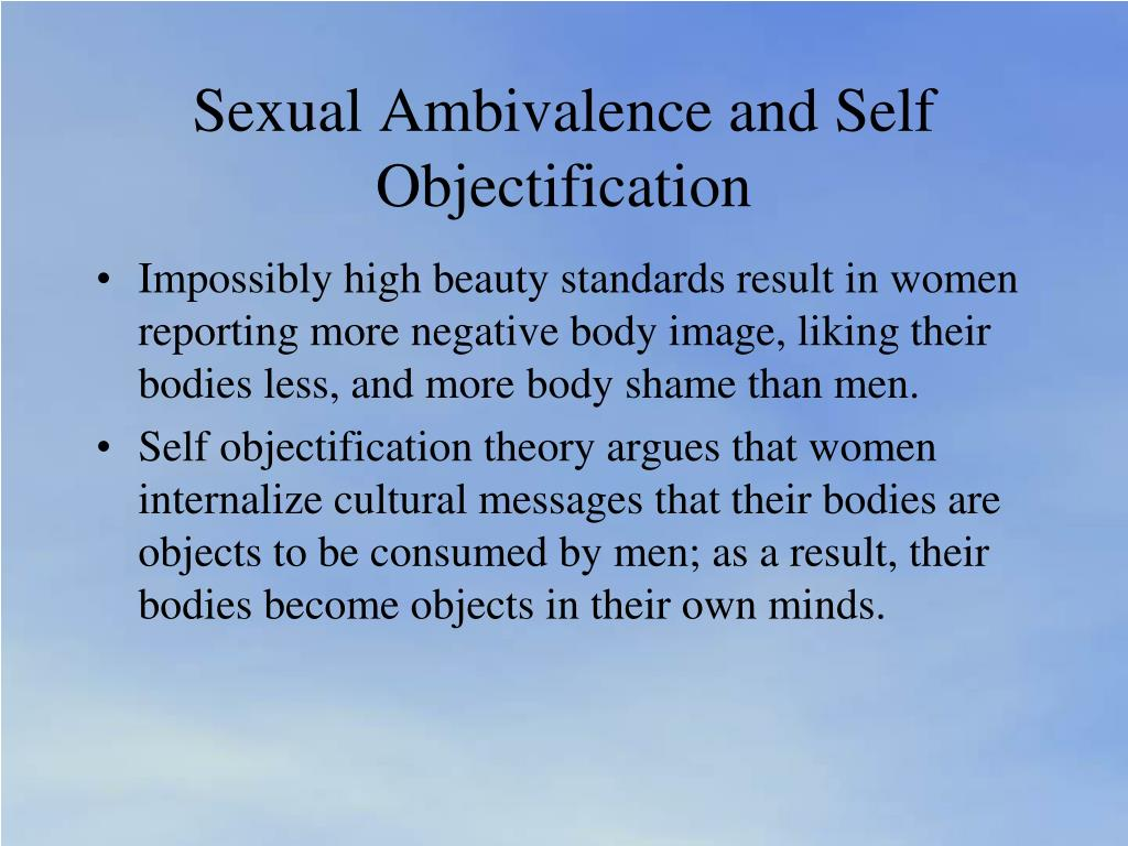 Sexual Ambivalence and Self Objectification