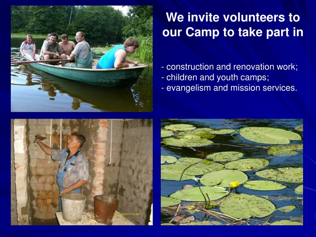 We invite volunteers to our Camp to take part in