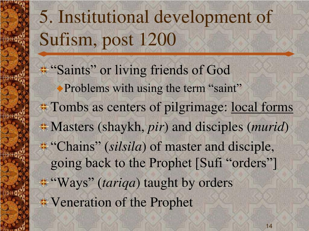 5. Institutional development of Sufism, post 1200