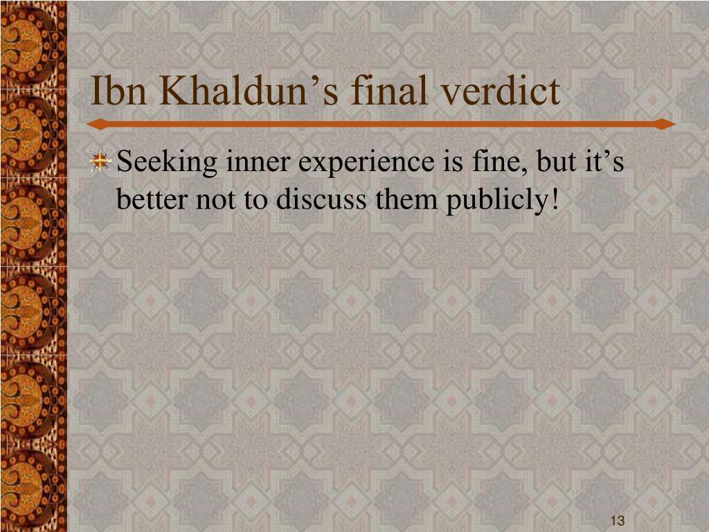 Ibn Khaldun's final verdict