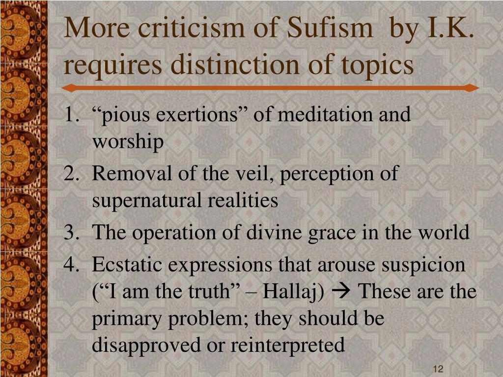 More criticism of Sufism  by I.K. requires distinction of topics