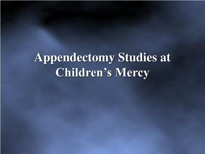 Appendectomy Studies at Children's Mercy