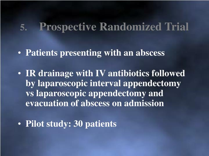 Prospective Randomized Trial
