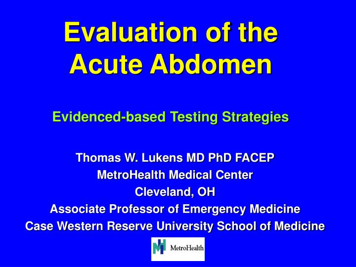 Evaluation of the acute abdomen evidenced based testing strategies