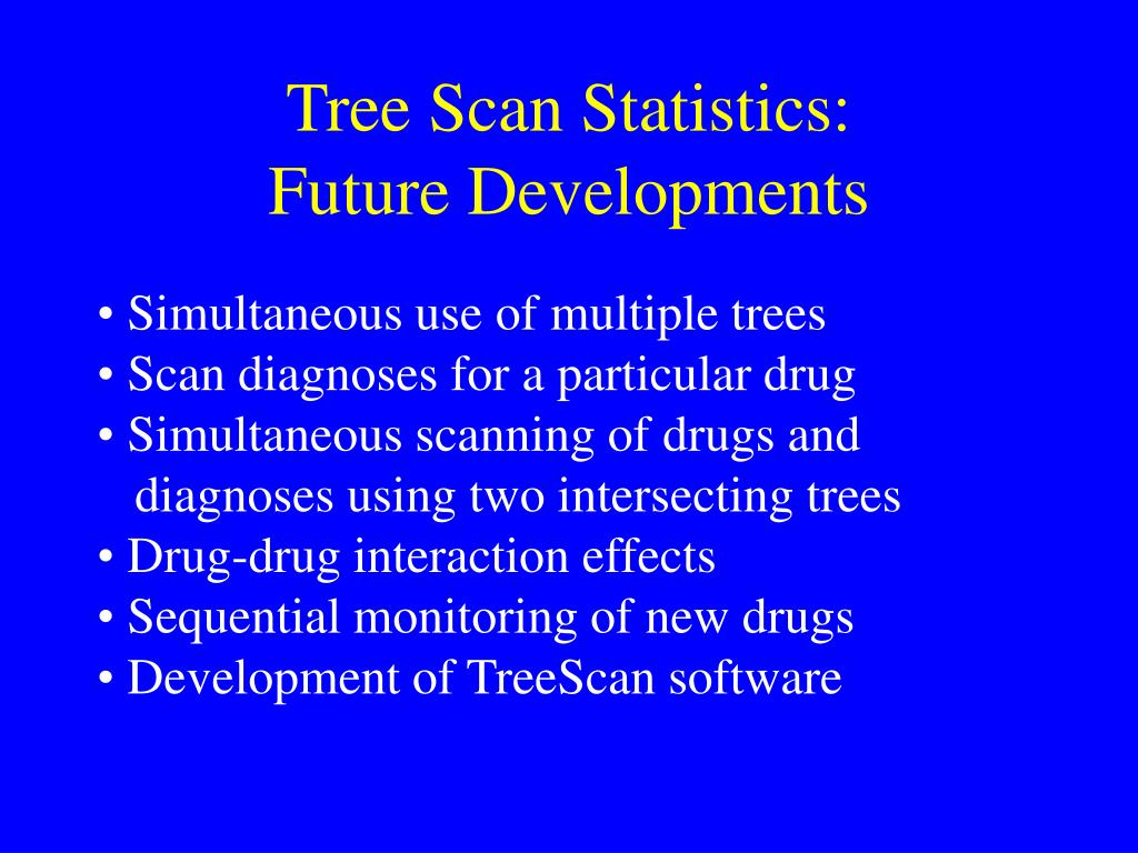 Tree Scan Statistics: