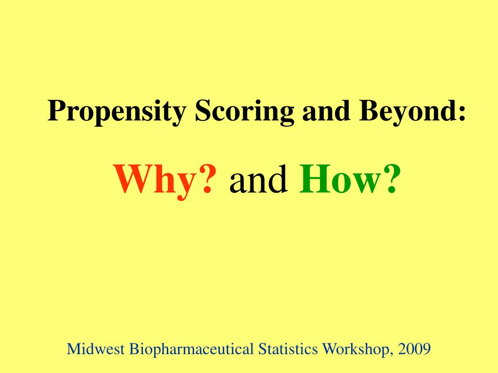 Propensity Scoring and Beyond: