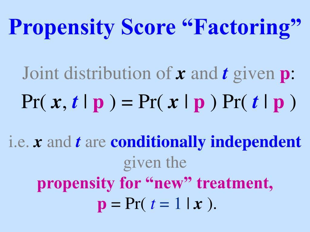 "Propensity Score ""Factoring"""