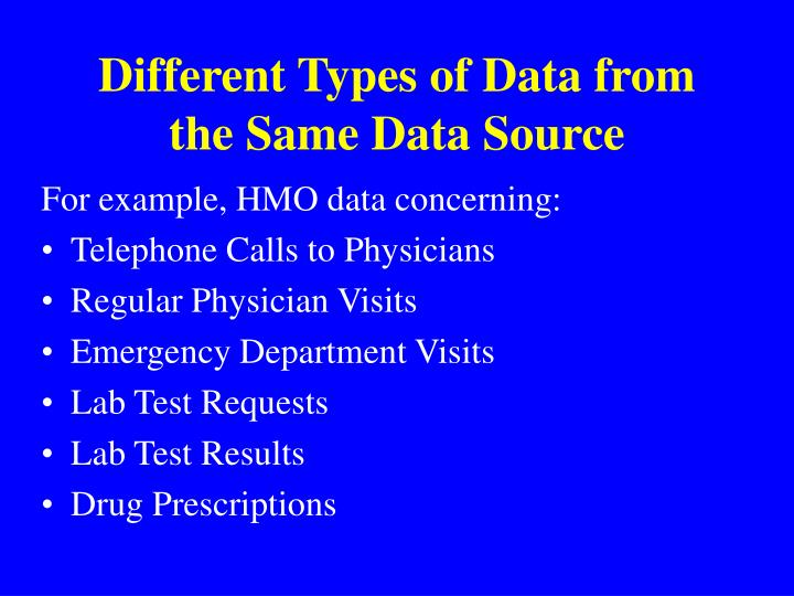Different types of data from the same data source