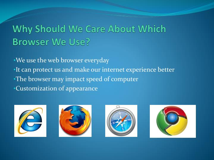 Why should we care about which browser we use