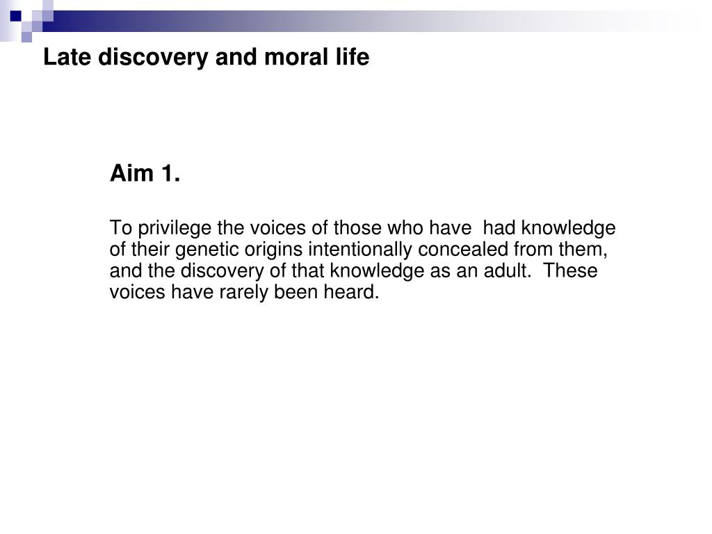 Late discovery and moral life