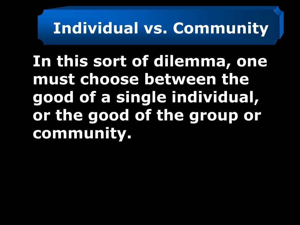 Individual vs. Community