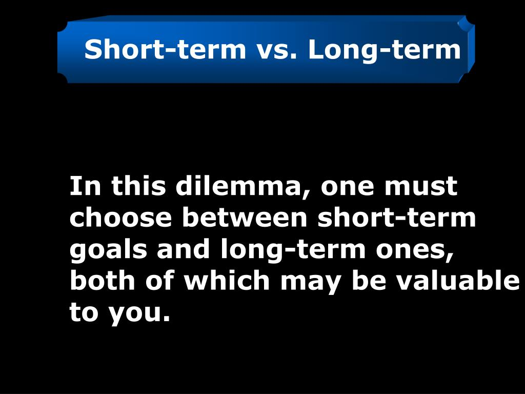 Short-term vs. Long-term