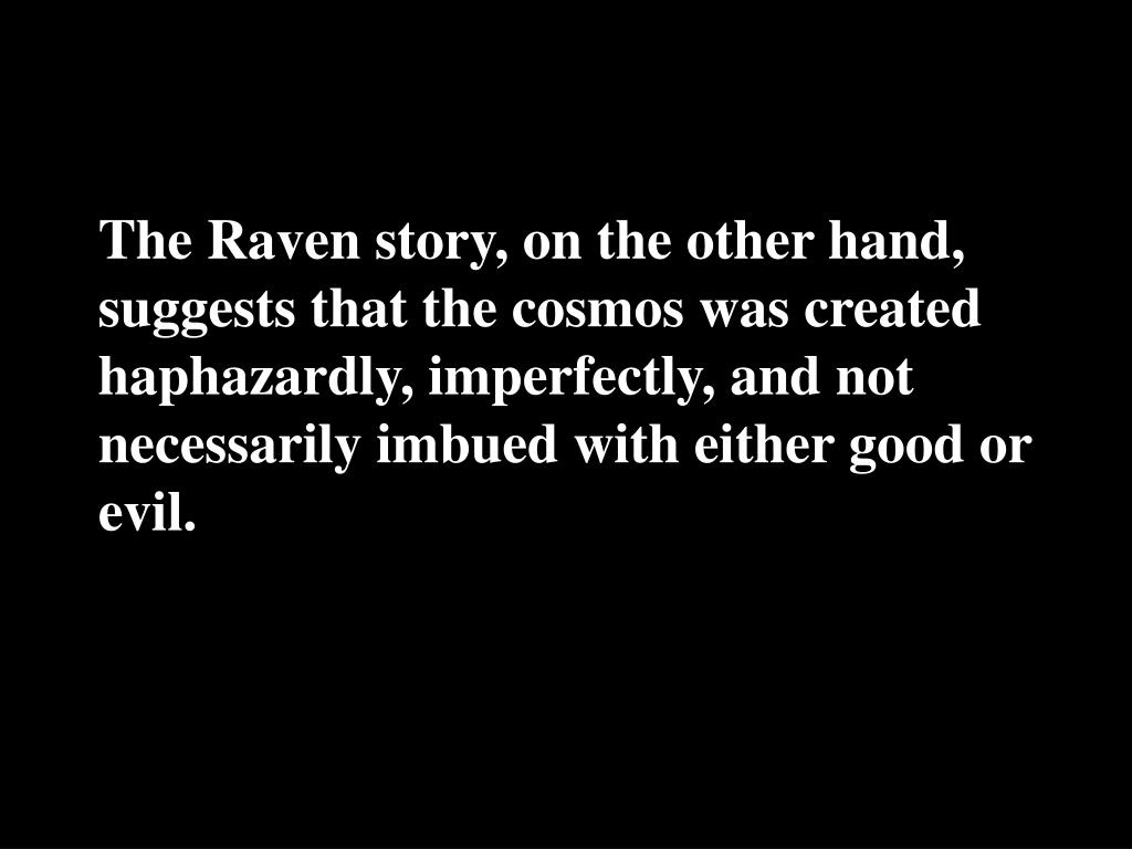 The Raven story, on the other hand,