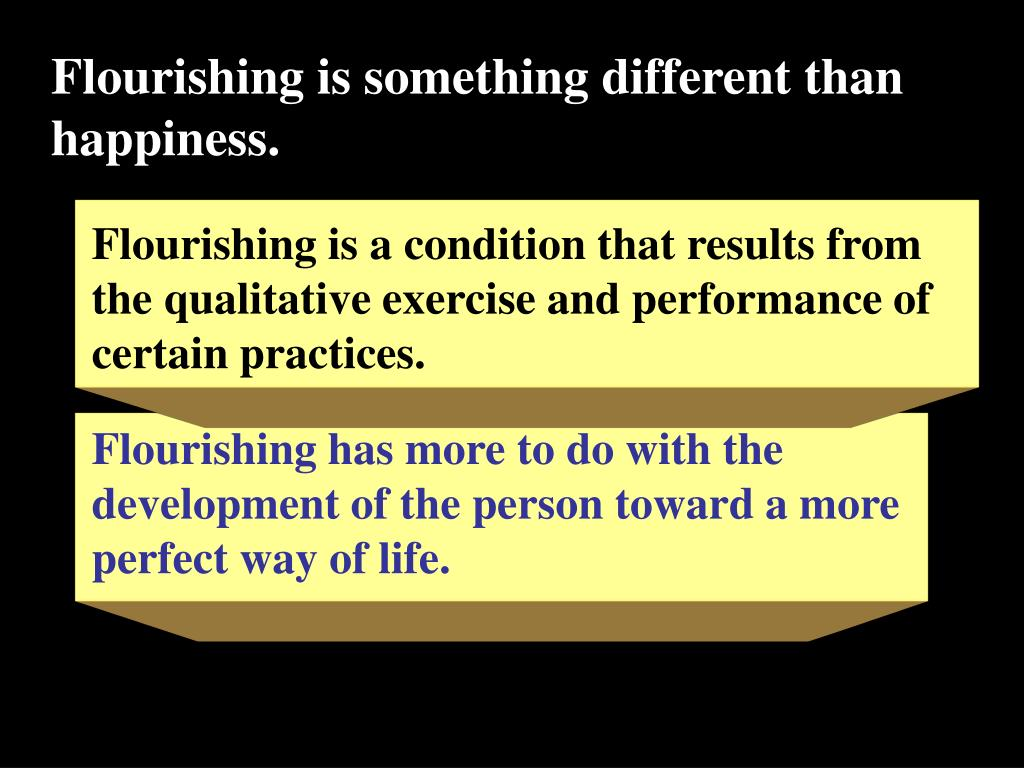 Flourishing is something different than