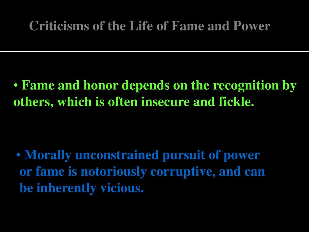 Criticisms of the Life of Fame and Power