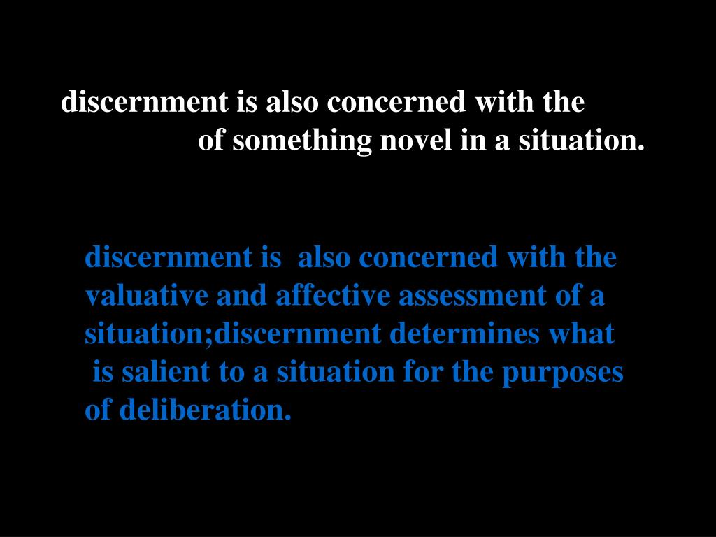 discernment is also concerned with the